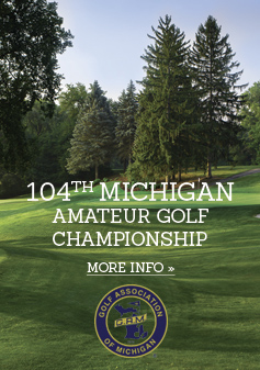 104th Michigan Amateur Golf Championship. Click for more info »
